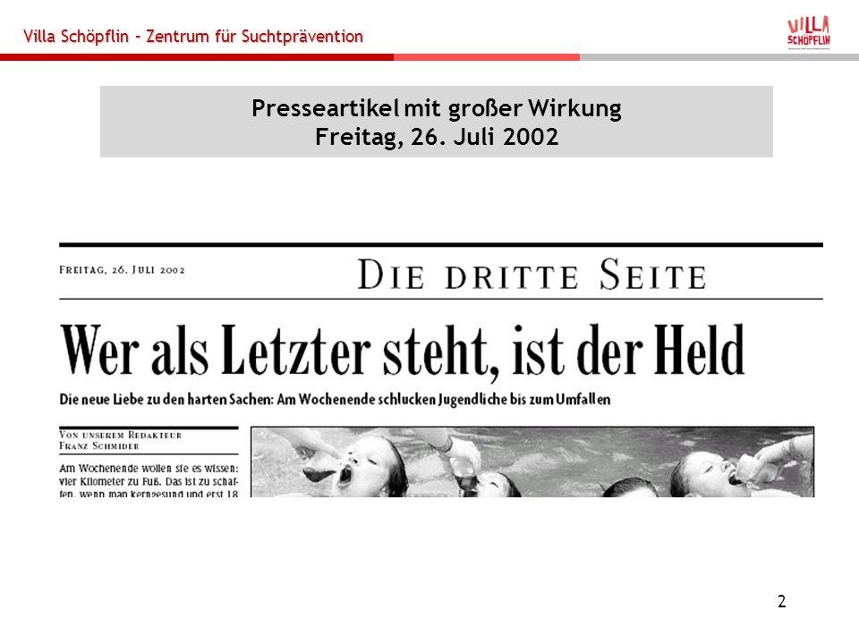 Villa Schöpflin – Zentrum für Suchtprävention 2 Presseartikel mit großer Wirkung Freitag, 26. Juli 2002