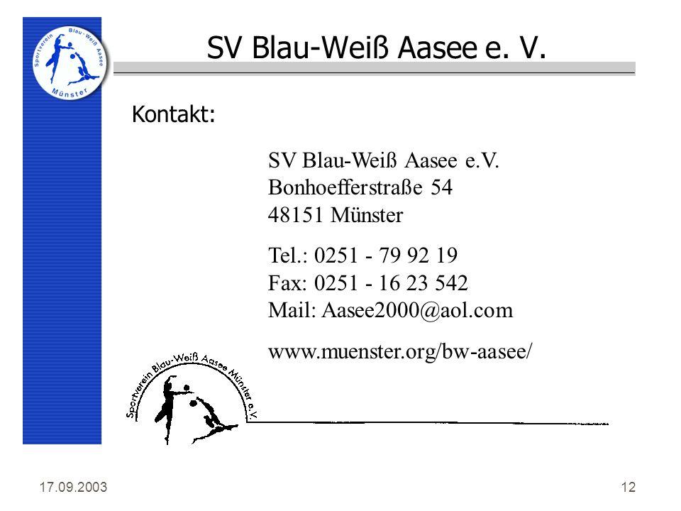 17.09.200312 SV Blau-Weiß Aasee e. V. Kontakt: SV Blau-Weiß Aasee e.V.