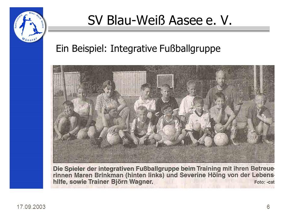 17.09.20036 SV Blau-Weiß Aasee e. V. Ein Beispiel: Integrative Fußballgruppe