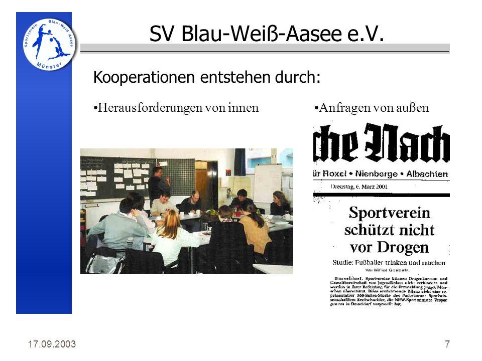 17.09.20038 SV Blau-Weiß Aasee e.V. roffen für alles roffen für jeden Wir sind...