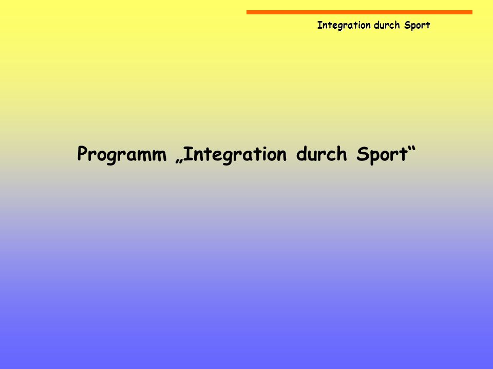 Integration durch Sport Programm Integration durch Sport