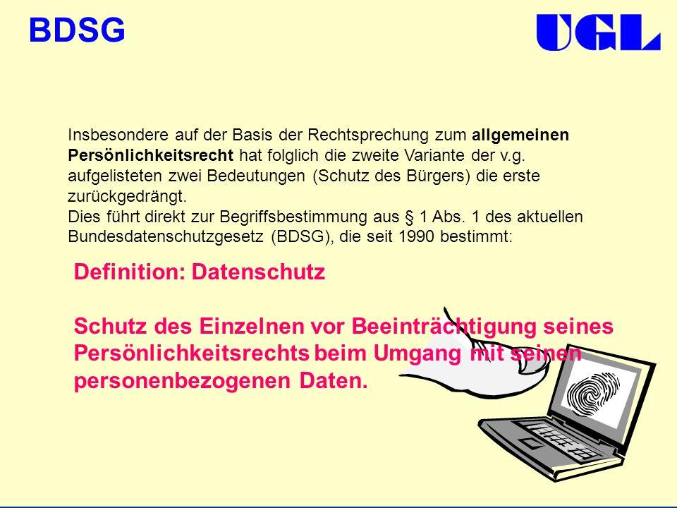 BDSG Insbesondere auf der Basis der Rechtsprechung zum allgemeinen Persönlichkeitsrecht hat folglich die zweite Variante der v.g. aufgelisteten zwei B