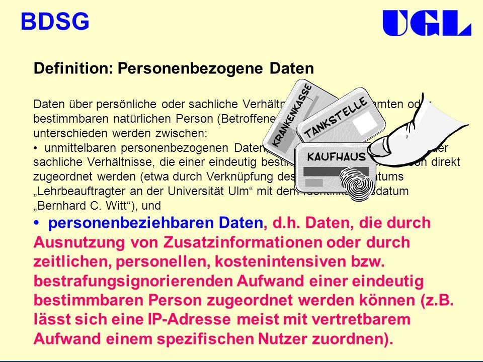 BDSG Definition: Personenbezogene Daten Daten über persönliche oder sachliche Verhältnisse einer bestimmten oder bestimmbaren natürlichen Person (Betr