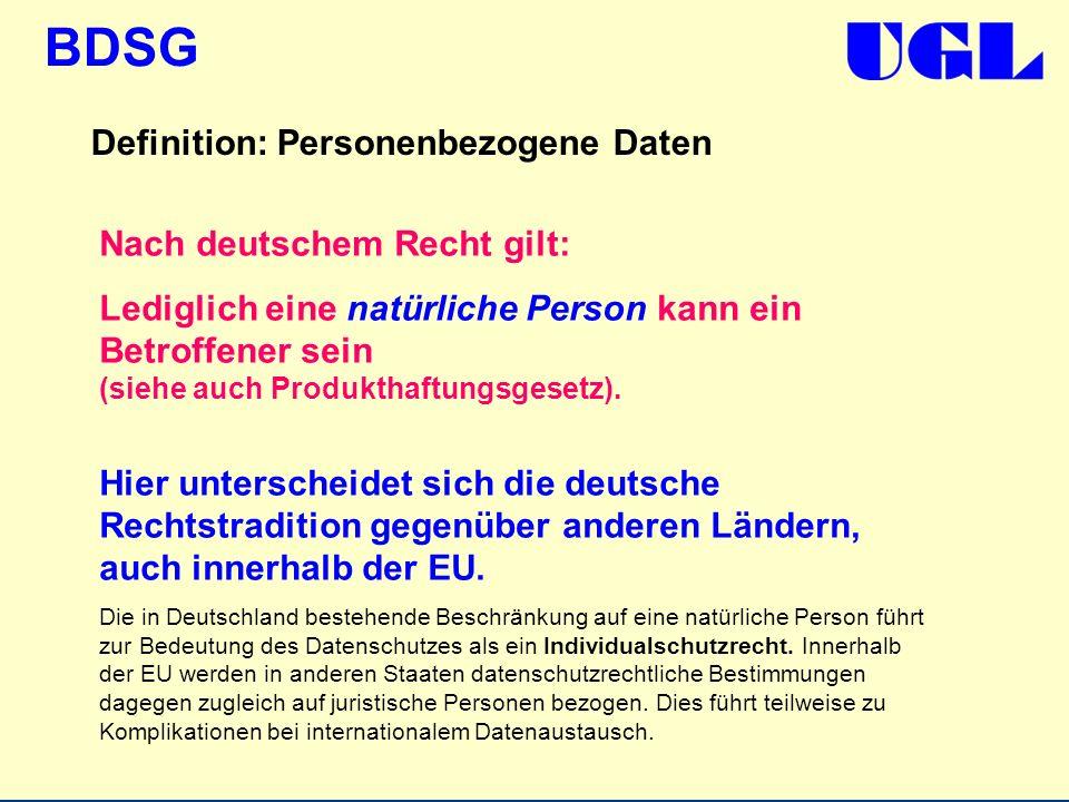 BDSG Nach deutschem Recht gilt: Lediglich eine natürliche Person kann ein Betroffener sein (siehe auch Produkthaftungsgesetz). Hier unterscheidet sich