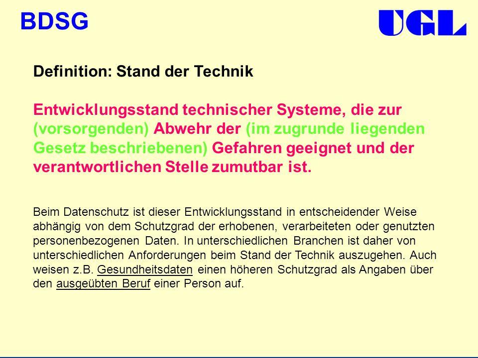 BDSG Definition: Stand der Technik Entwicklungsstand technischer Systeme, die zur (vorsorgenden) Abwehr der (im zugrunde liegenden Gesetz beschriebene