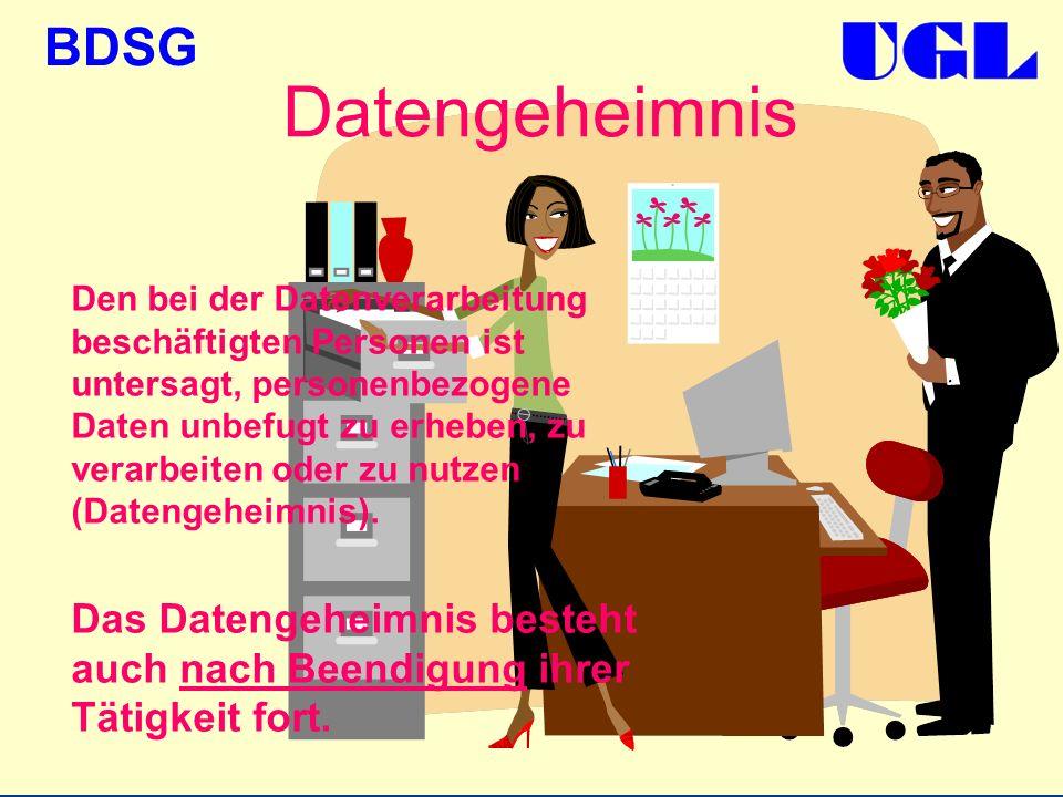 BDSG Datengeheimnis Den bei der Datenverarbeitung beschäftigten Personen ist untersagt, personenbezogene Daten unbefugt zu erheben, zu verarbeiten ode