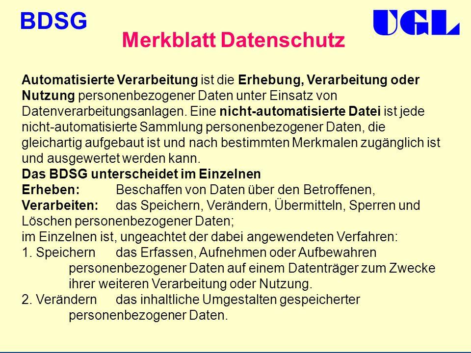BDSG Merkblatt Datenschutz Automatisierte Verarbeitung ist die Erhebung, Verarbeitung oder Nutzung personenbezogener Daten unter Einsatz von Datenvera