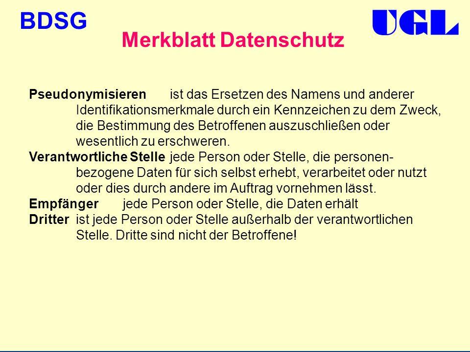 BDSG Merkblatt Datenschutz Pseudonymisierenist das Ersetzen des Namens und anderer Identifikationsmerkmale durch ein Kennzeichen zu dem Zweck, die Bes