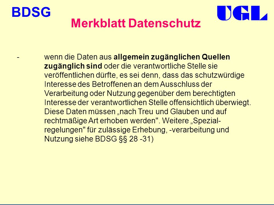 BDSG Merkblatt Datenschutz -wenn die Daten aus allgemein zugänglichen Quellen zugänglich sind oder die verantwortliche Stelle sie veröffentlichen dürf