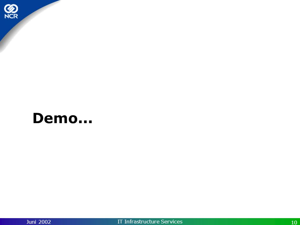 Juni 2002 IT Infrastructure Services 10 Demo...
