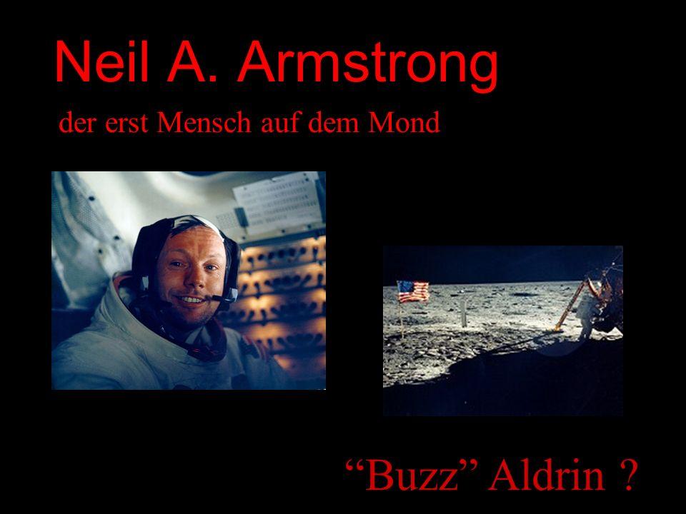 Neil A. Armstrong Buzz Aldrin ? der erst Mensch auf dem Mond