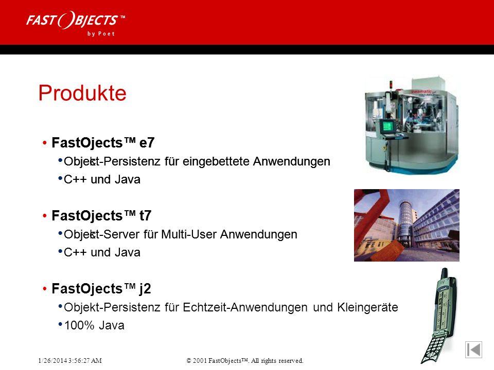 © 2001 FastObjects. All rights reserved. 1/26/2014 3:56:55 AM FastOjects e7 Objekt-Persistenz für eingebettete Anwendungen C++ und Java FastOjects t7