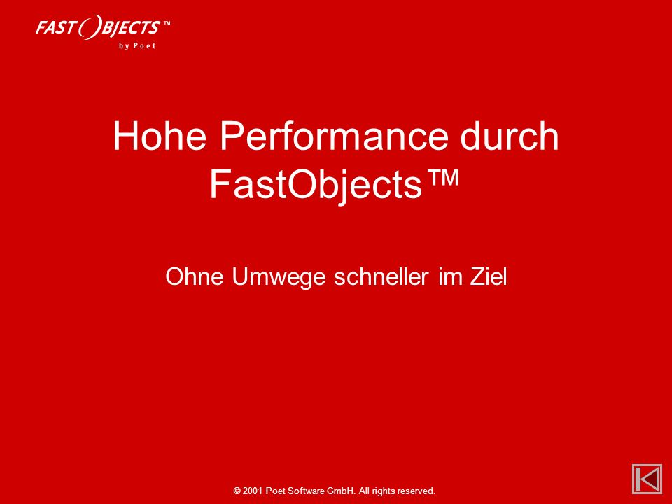 © 2001 Poet Software GmbH.All rights reserved.