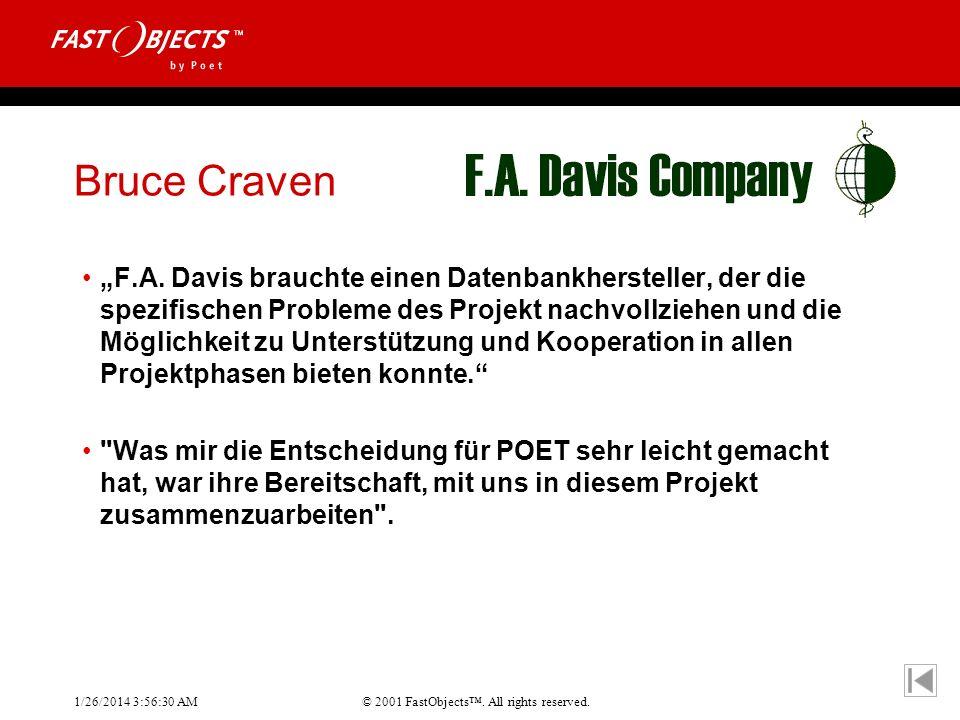 © 2001 FastObjects. All rights reserved. 1/26/2014 3:56:55 AM Bruce Craven F.A. Davis brauchte einen Datenbankhersteller, der die spezifischen Problem