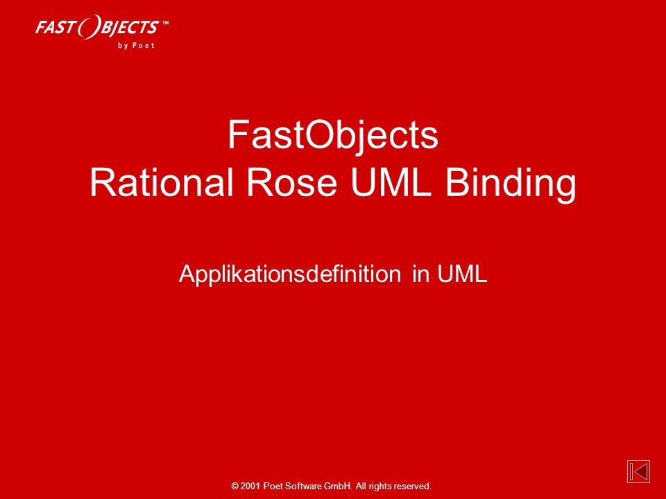 © 2001 Poet Software GmbH. All rights reserved. FastObjects Rational Rose UML Binding Applikationsdefinition in UML