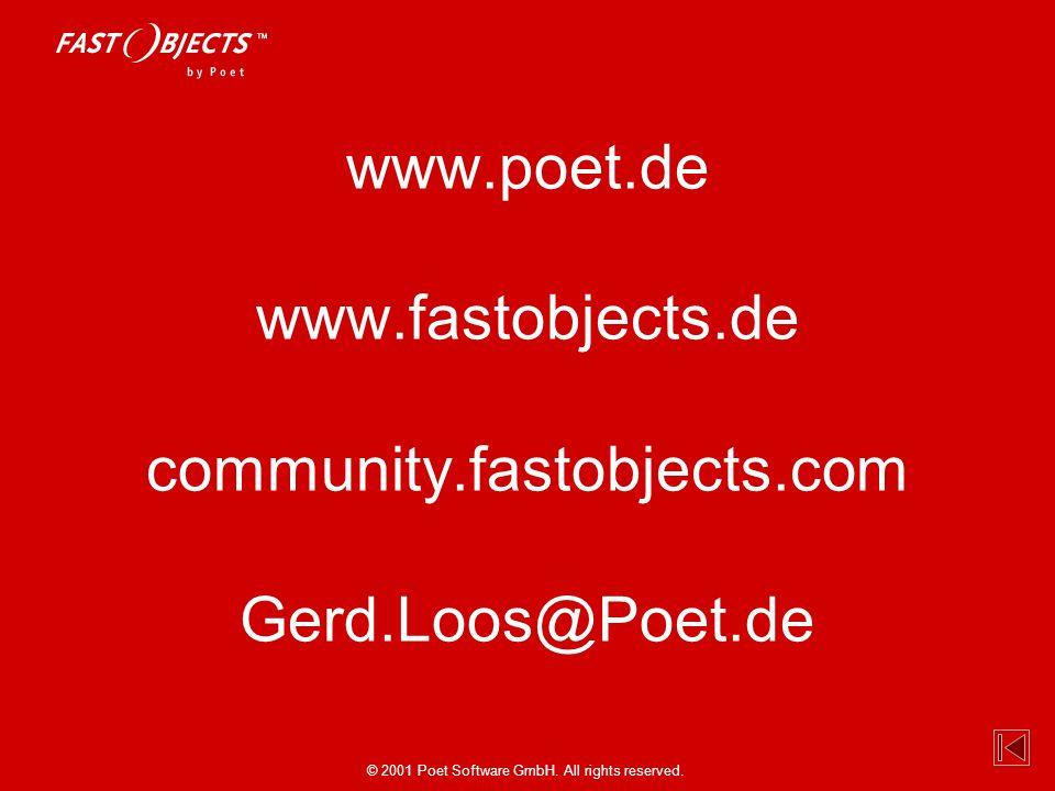 © 2001 Poet Software GmbH. All rights reserved. www.poet.de www.fastobjects.de community.fastobjects.com Gerd.Loos@Poet.de Gerd.Loos@Poet.de