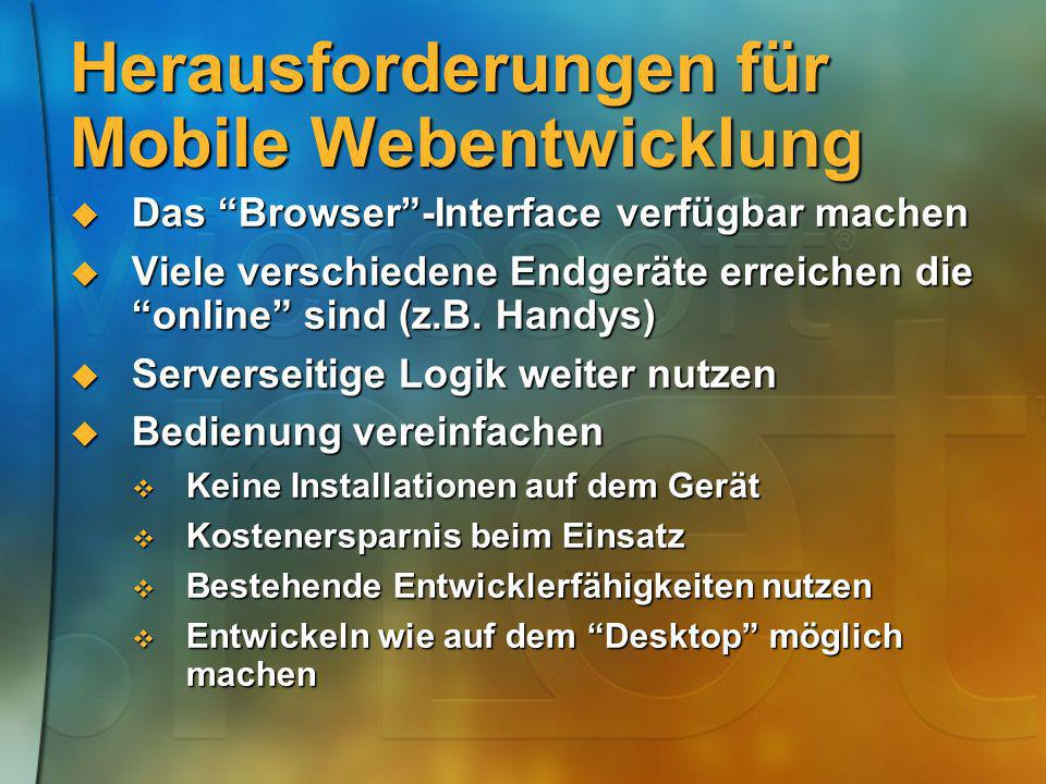 Herausforderungen für Mobile Webentwicklung Das Browser-Interface verfügbar machen Das Browser-Interface verfügbar machen Viele verschiedene Endgeräte