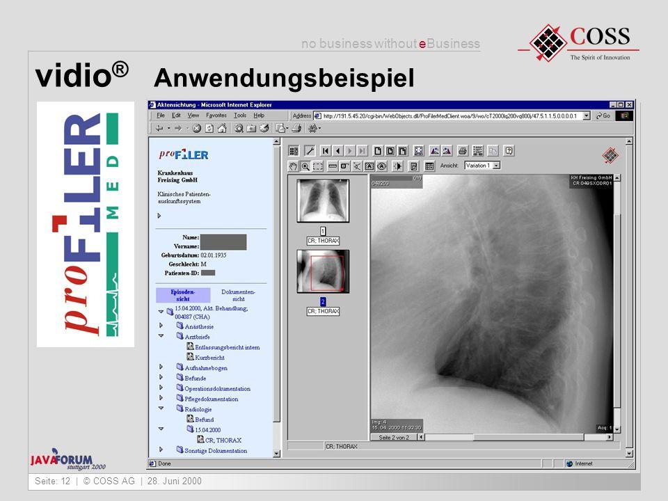 no business without eBusiness Seite: 12   © COSS AG   28. Juni 2000 vidio ® Anwendungsbeispiel