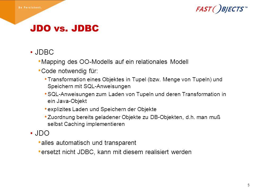 6 JDO aus Anwendersicht - Applikationsklassen Anwender legt fest, welche Klassen persistenzfähig sind d.h.