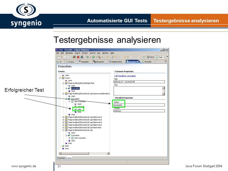 30 www.syngenio.deJava Forum Stuttgart 2004 Ausführbaren Test generieren Automatisierte GUI Tests Ausführbaren Test erzeugen lTest Deployment = Test A