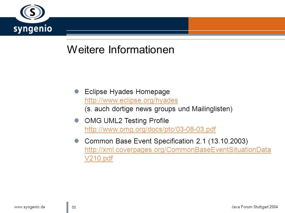 54 www.syngenio.deJava Forum Stuttgart 2004 Weiterentwicklung Hyades lBugfixes für 3.0, Kollektoren, Dokumentation lTestmanagement Funktionen lAnt bas