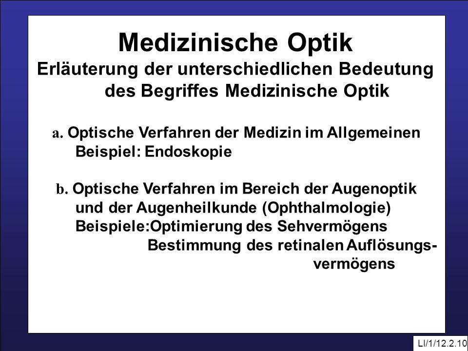 Erläuterung der unterschiedlichen Bedeutung des Begriffes Medizinische Optik a. Optische Verfahren der Medizin im Allgemeinen Beispiel: Endoskopie b.