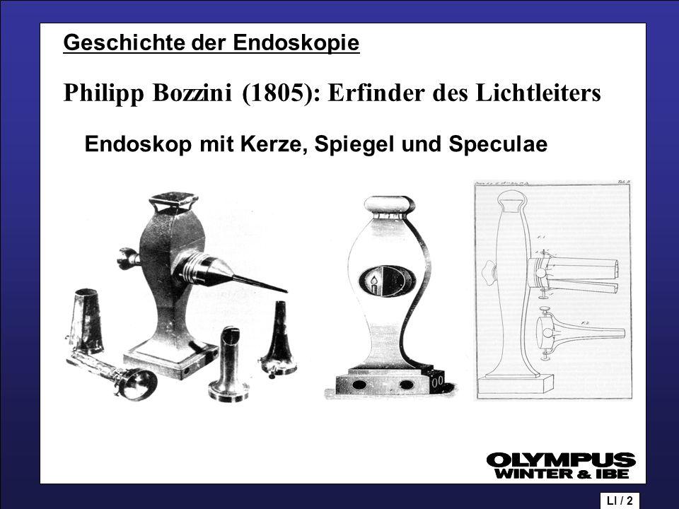 Geschichte der Endoskopie Philipp Bozzini (1805): Erfinder des Lichtleiters Endoskop mit Kerze, Spiegel und Speculae LI / 2