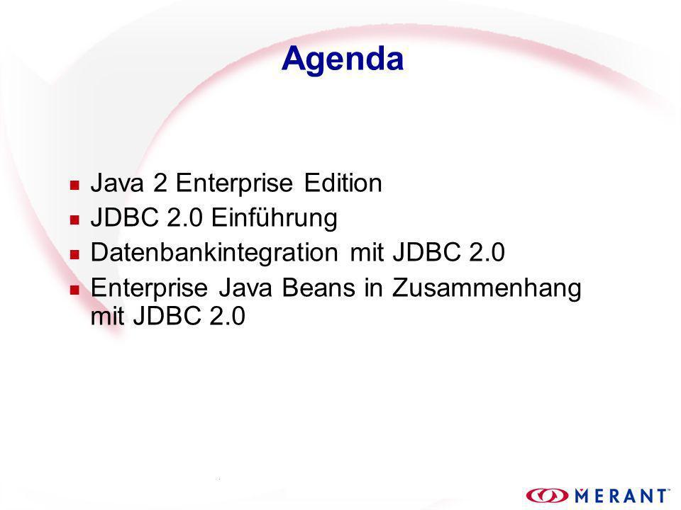 Agenda n Java 2 Enterprise Edition n JDBC 2.0 Einführung n Datenbankintegration mit JDBC 2.0 n Enterprise Java Beans in Zusammenhang mit JDBC 2.0