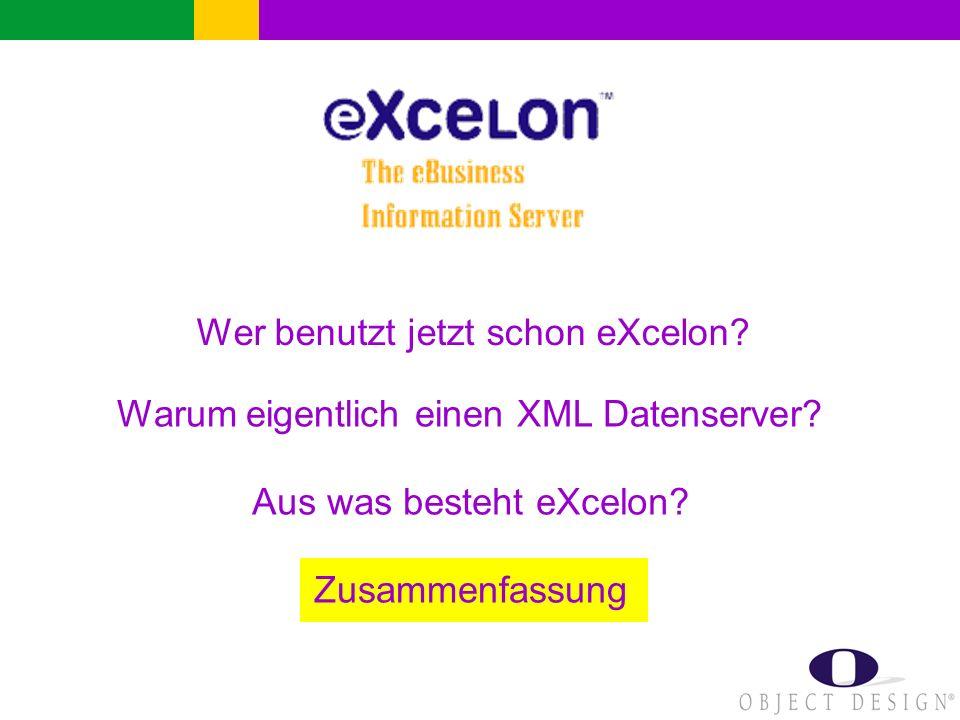 Wer benutzt jetzt schon eXcelon. Warum eigentlich einen XML Datenserver.