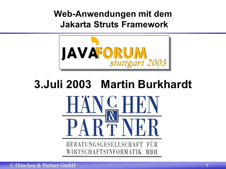 Hänchen & Partner GmbH 1 Web-Anwendungen mit dem Jakarta Struts Framework 3.Juli 2003 Martin Burkhardt