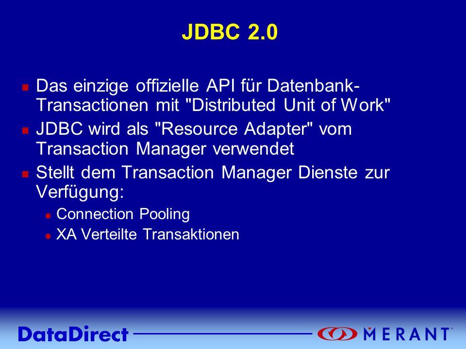 Copyright © 1999 MERANT INC. JDBC 2.0 n Das einzige offizielle API für Datenbank- Transactionen mit