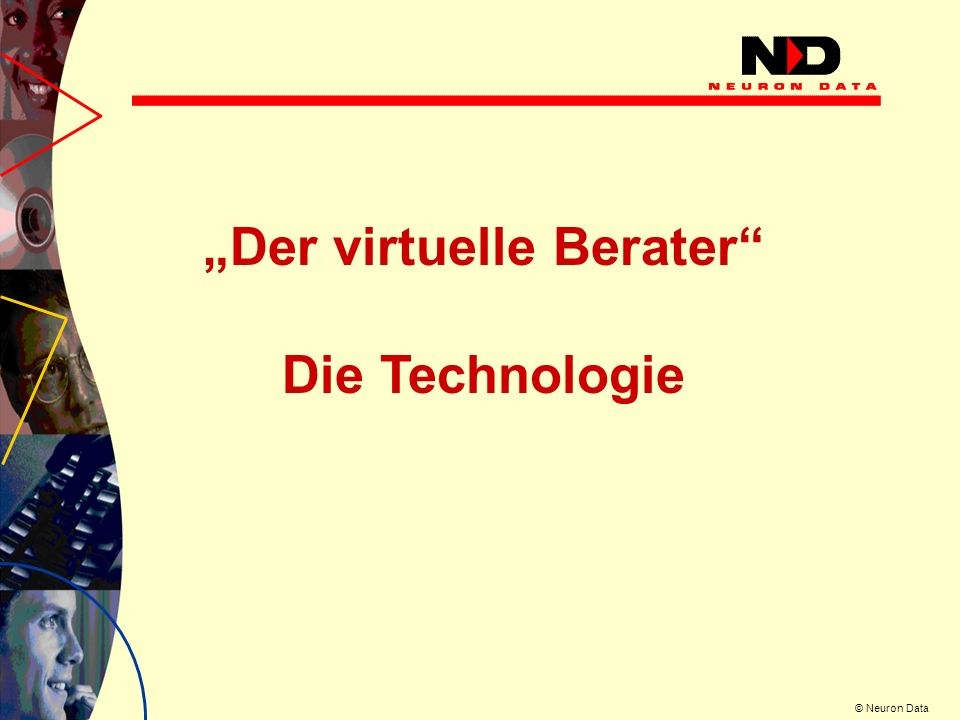 © Neuron Data Der virtuelle Berater Die Technologie
