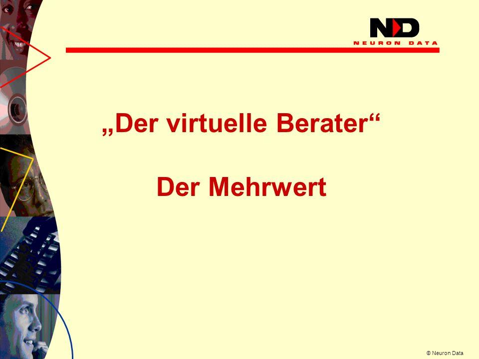 © Neuron Data Berater Call Center Andere Internet Integration aller Geschäftsprozesse im Multi-Kanal-Vertrieb Engine