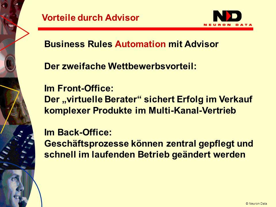 © Neuron Data Business Rules Automation mit Advisor Der zweifache Wettbewerbsvorteil: Im Front-Office: Der virtuelle Berater sichert Erfolg im Verkauf
