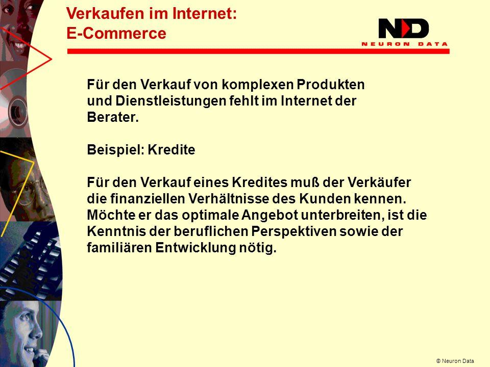 © Neuron Data Das Erfragen von Wünschen oder einschränkenden Randkriterien bestimmt das unterbreitete Angebot.