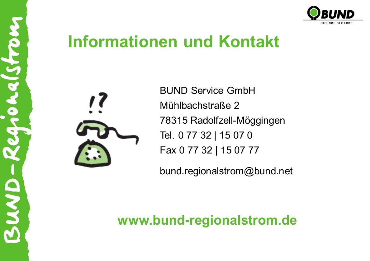 Informationen und Kontakt BUND Service GmbH Mühlbachstraße 2 78315 Radolfzell-Möggingen Tel.