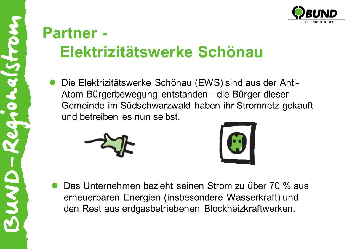 Partner - Elektrizitätswerke Schönau Das Unternehmen bezieht seinen Strom zu über 70 % aus erneuerbaren Energien (insbesondere Wasserkraft) und den Rest aus erdgasbetriebenen Blockheizkraftwerken.