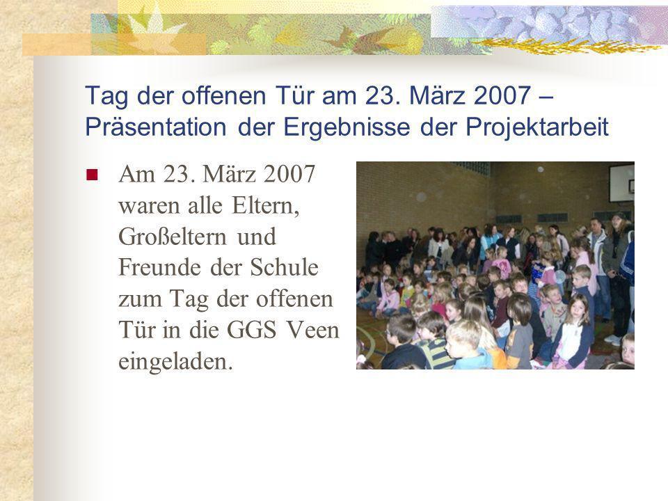 Tag der offenen Tür am 23. März 2007 – Präsentation der Ergebnisse der Projektarbeit Am 23.