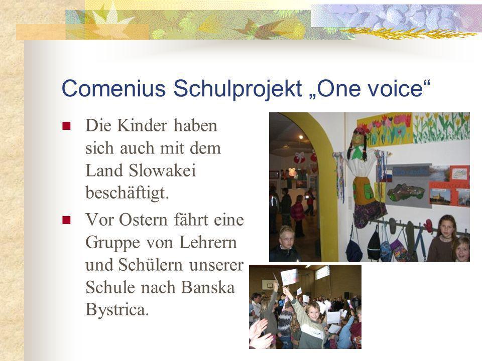Comenius Schulprojekt One voice Die Kinder haben sich auch mit dem Land Slowakei beschäftigt.