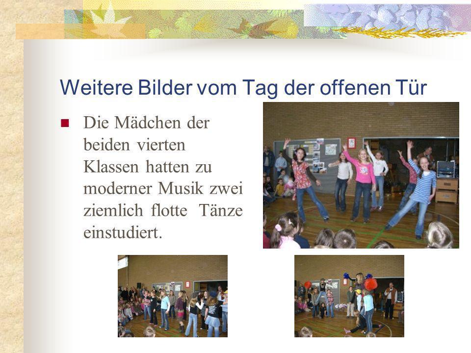 Weitere Bilder vom Tag der offenen Tür Die Mädchen der beiden vierten Klassen hatten zu moderner Musik zwei ziemlich flotte Tänze einstudiert.