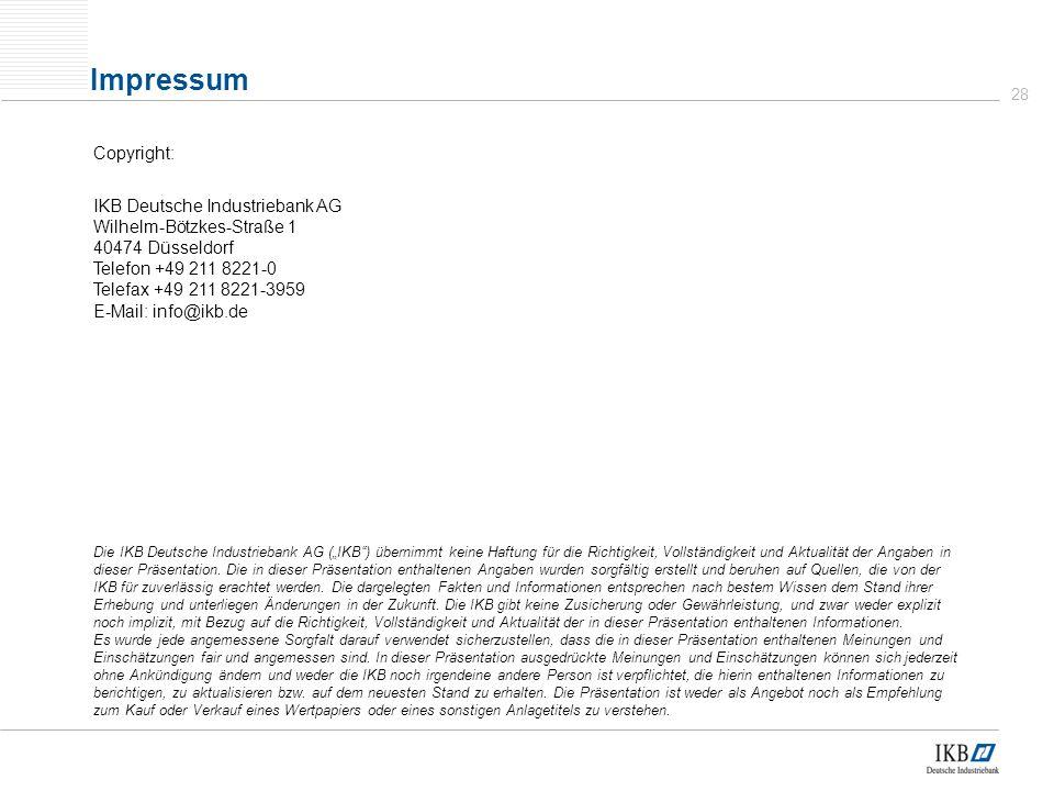 28 Impressum Copyright: IKB Deutsche Industriebank AG Wilhelm-Bötzkes-Straße 1 40474 Düsseldorf Telefon +49 211 8221-0 Telefax +49 211 8221-3959 E-Mail: info@ikb.de Die IKB Deutsche Industriebank AG (IKB) übernimmt keine Haftung für die Richtigkeit, Vollständigkeit und Aktualität der Angaben in dieser Präsentation.