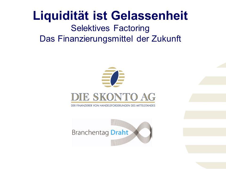 12 Mit Forderungen bezahlen 1)Ihr Lieferant ist Kunde der Skonto AG...
