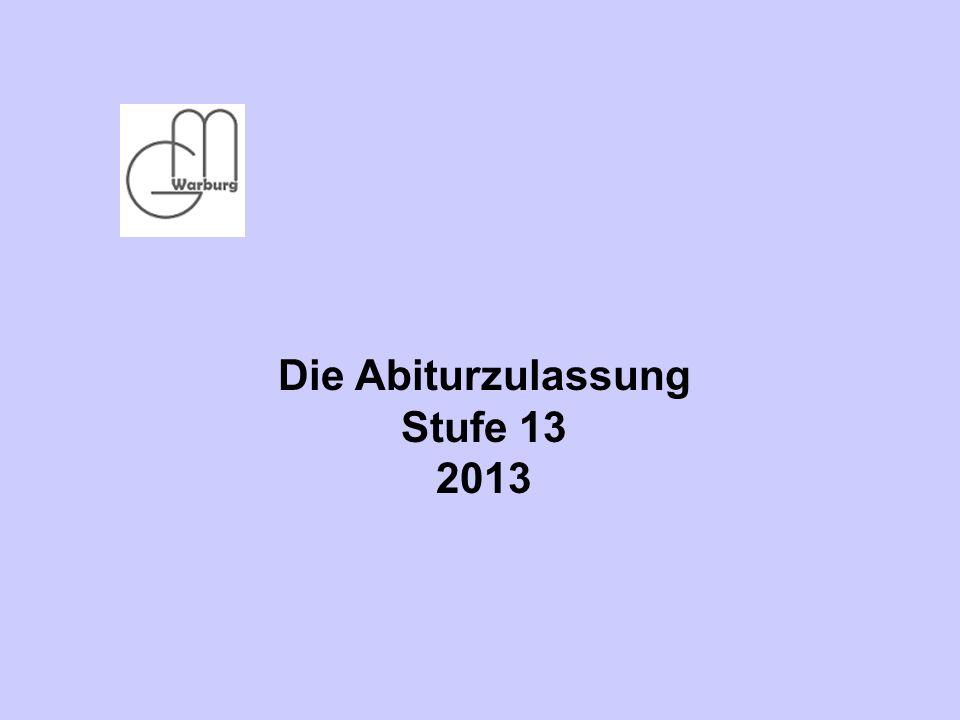 Die Abiturzulassung Stufe 13 2013