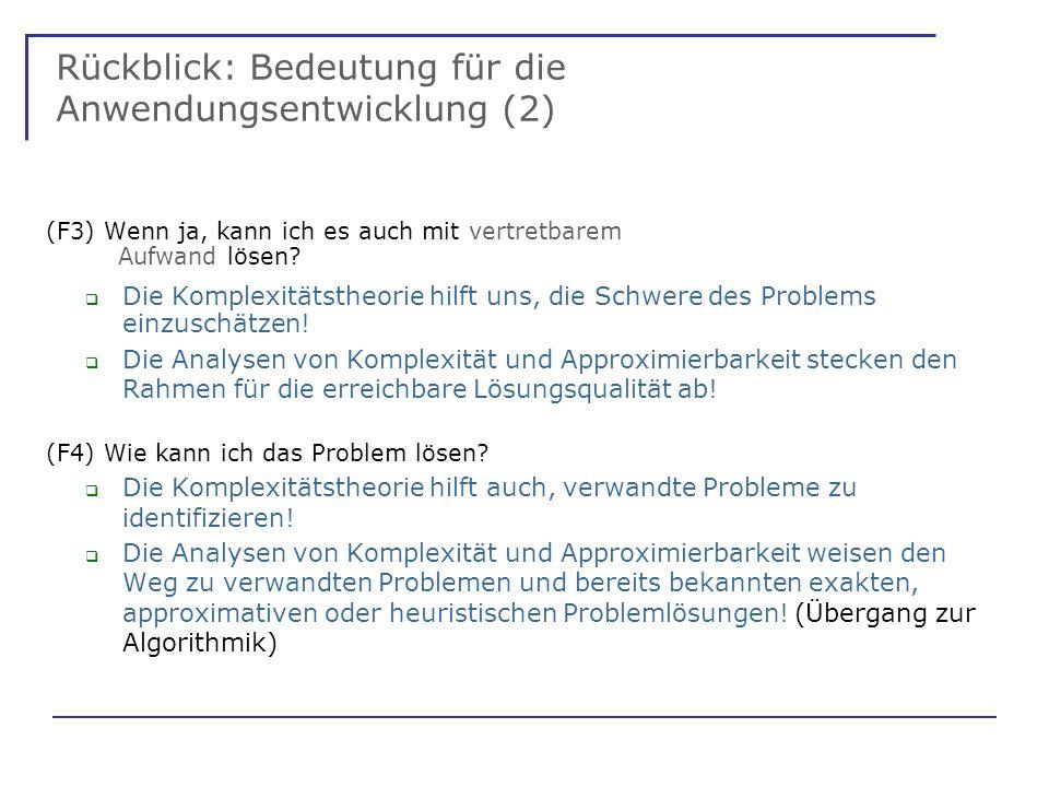 Rückblick: Bedeutung für die Anwendungsentwicklung (2) (F3) Wenn ja, kann ich es auch mit vertretbarem Aufwand lösen.
