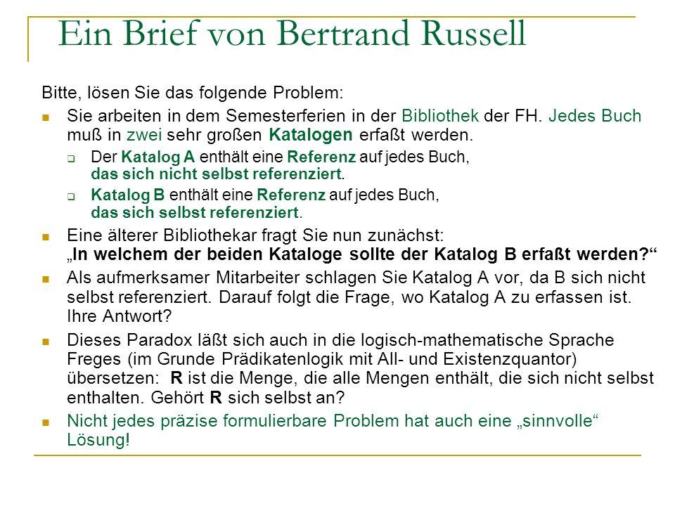 Ein Brief von Bertrand Russell Bitte, lösen Sie das folgende Problem: Sie arbeiten in dem Semesterferien in der Bibliothek der FH. Jedes Buch muß in z