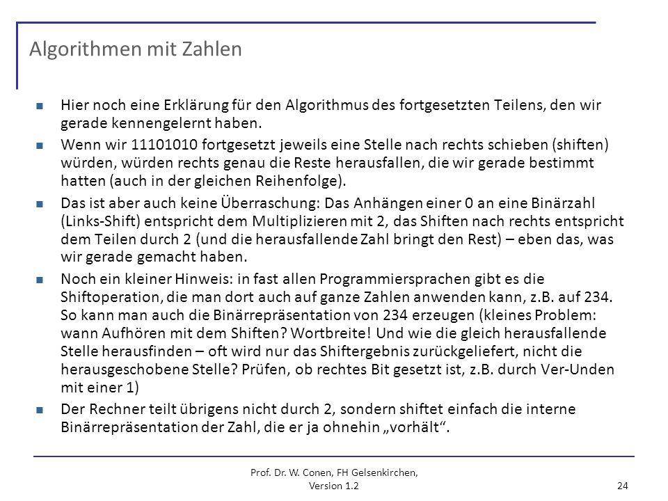 Prof. Dr. W. Conen, FH Gelsenkirchen, Version 1.2 24 Algorithmen mit Zahlen Hier noch eine Erklärung für den Algorithmus des fortgesetzten Teilens, de