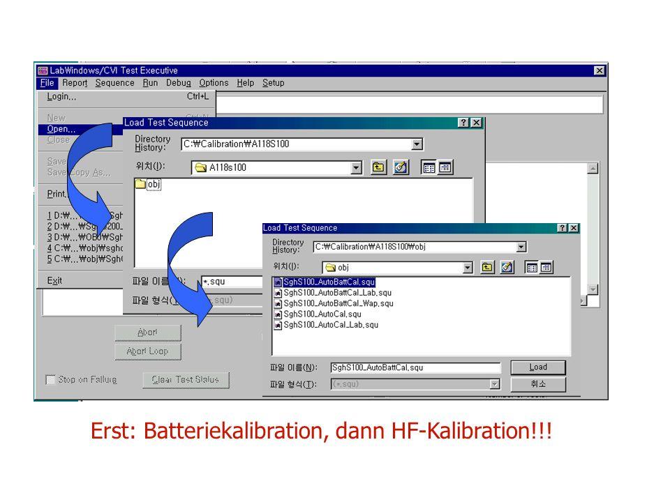 Erst: Batteriekalibration, dann HF-Kalibration!!!