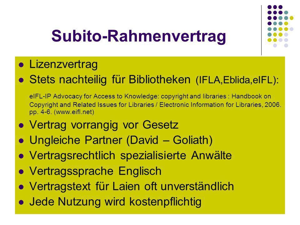 Subito-Rahmenvertrag Lizenzvertrag Stets nachteilig für Bibliotheken (IFLA,Eblida,eIFL): eIFL-IP Advocacy for Access to Knowledge: copyright and libra