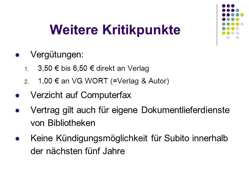 Weitere Kritikpunkte Vergütungen: 1. 3,50 bis 6,50 direkt an Verlag 2.