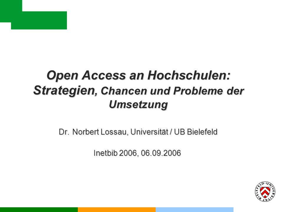 Open Access an Hochschulen: Strategien, Chancen und Probleme der Umsetzung Dr.